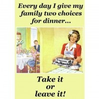 """Every Day I Give My Family two Choices..."" Adult Humour Postcard."
