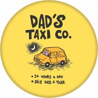 Dads Taxi Company Metal Novelty Badge Great Gift Funny Idea