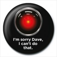 2001 A Space Odyssey HAL Sorry Dave Cant Do That 25mm Button Badge Pin Film