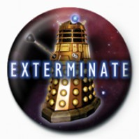 Doctor Who Exterminate 25mm Button Badge Pin Lapel Dalek TV Film Tardis